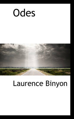 Odes by Laurence Binyon