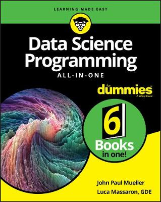 Data Science Programming All-in-One For Dummies by John Paul Mueller