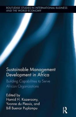 Sustainable Management Development in Africa: Building Capabilities to Serve African Organizations by Hamid Kazeroony