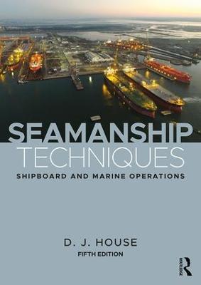 Seamanship Techniques by D.J. House