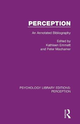 Perception: An Annotated Bibliography by Kathleen Emmett