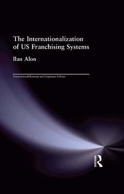 The Internationalization of US Franchising Systems by Ilan Alon