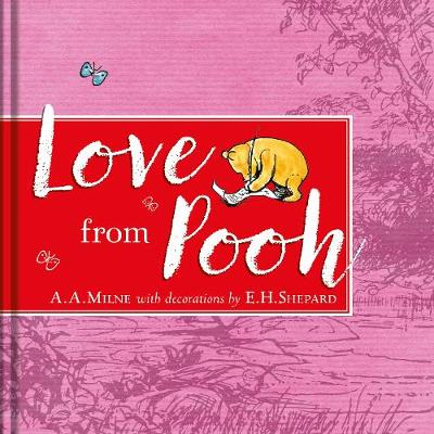 Winnie-the-Pooh: Love From Pooh by A. A. Milne