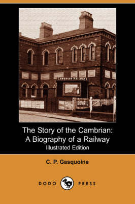 The Story of the Cambrian by C P Gasquoine