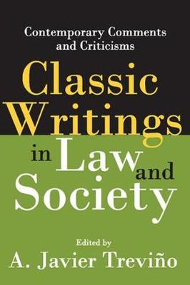 Classic Writings in Law and Society by A. Javier Trevino