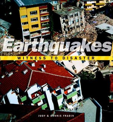 Witness to Disaster: Earthquakes by Judy Fradin