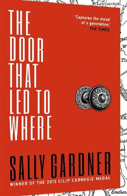Door That Led to Where by Sally Gardner