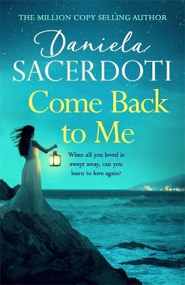 Come Back to Me (A Seal Island novel): A gripping love story from the author of THE ITALIAN VILLA by Daniela Sacerdoti