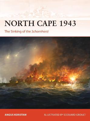 North Cape 1943: The Sinking of the Scharnhorst by Angus Konstam