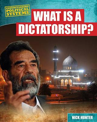 What Is a Dictatorship?: by Nick Hunter