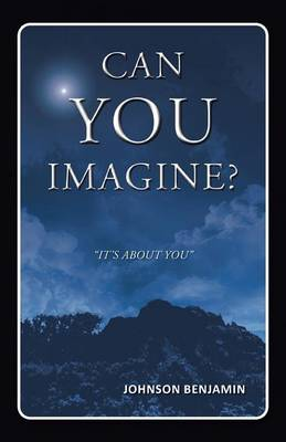 Can You Imagine? by Johnson Benjamin