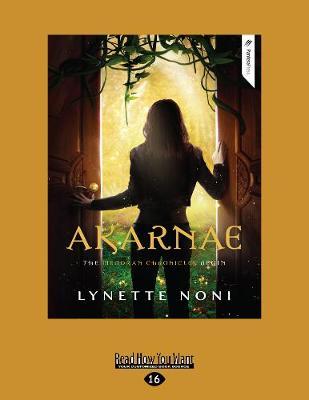 The Medoran Chronicles: Arkarnae (1) by Lynette Noni