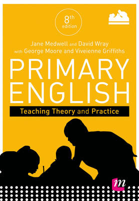Primary English: Teaching Theory and Practice by Jane A. Medwell