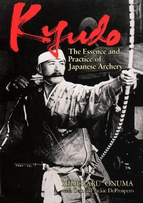 Kyudo: The Essence And Practice Of Japanese Archery book