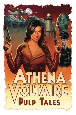 Athena Voltaire Pulp Tales Volume 1 by Steve Bryant