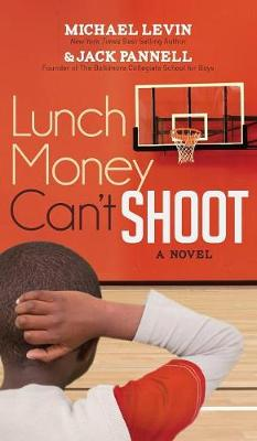 Lunch Money Can't Shoot book