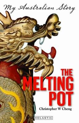 My Australian Story: Melting Pot by Christopher Cheng