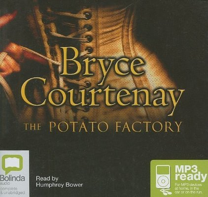 The The Potato Factory: 2 Spoken Word MP3 CDs, 1410 Minutes by Bryce Courtenay
