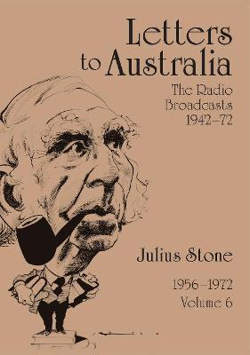 Letters to Australia, Volume 6: Essays from 1956-1972 book