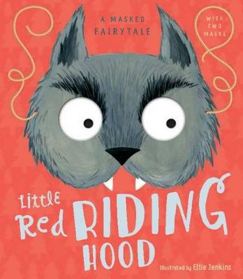 A Masked Fairytale: Little Red Riding Hood by Ms. Samone Bos