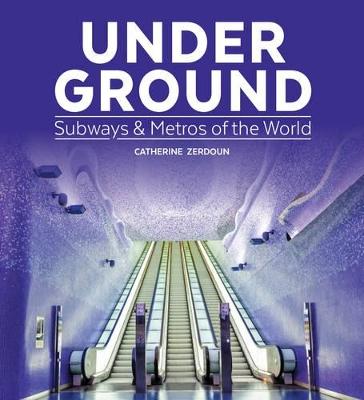 Under Ground by Catherine Zerdoun