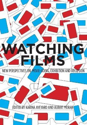 Watching Films by Albert Moran