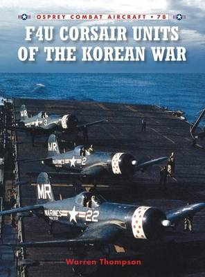 F4u Corsair Units of the Korean War by Warren Thompson