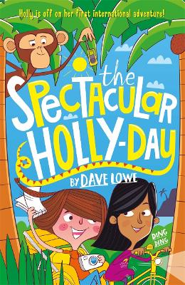 The Incredible Dadventure 3: The Spectacular Holly-Day by Dave Lowe