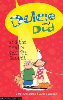 Dulcie and Dud and the Really Secret Secret by Ann Martin