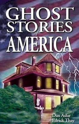 Ghost Stories of America by Dan Asfar