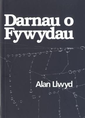 Darnau o Fywydau by Alan Llwyd