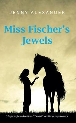 Miss Fischer's Jewels by Jenny Alexander