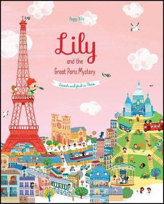 Lily and the Great Paris Mystery by Peggy Nille
