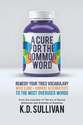 A Cure for the Common Word by K D Sullivan