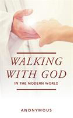 Walking with God in the Modern World by Anonymous
