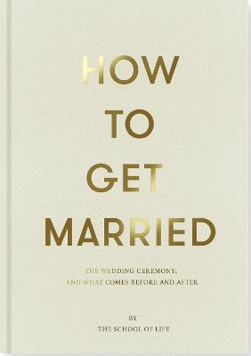 How to Get Married by The School of Life