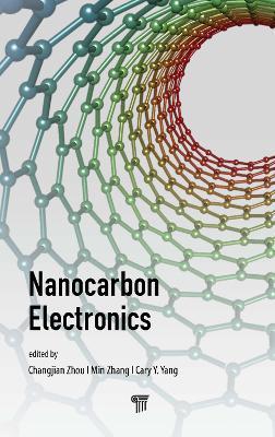 Nanocarbon Electronics by Changjian Zhou