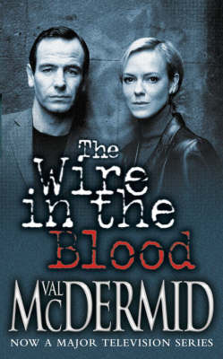 The The Wire in the Blood by Val McDermid