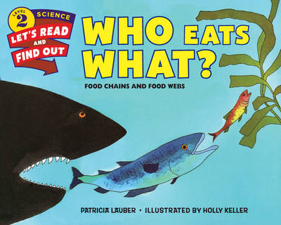 Who Eats What? by Patricia Lauber