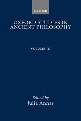 Oxford Studies in Ancient Philosophy by Julia Annas
