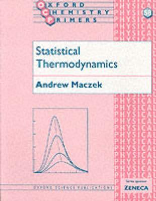 Statistical Thermodynamics by Andrew Maczek