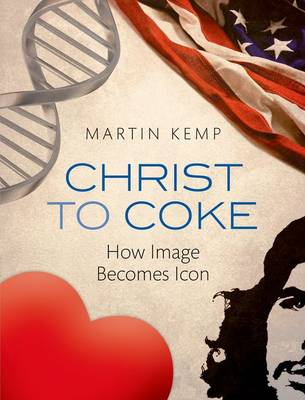 Christ to Coke by Martin Kemp