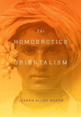 The Homoerotics of Orientalism book