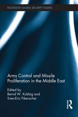 Arms Control and Missile Proliferation in the Middle East by Bernd W. Kubbig