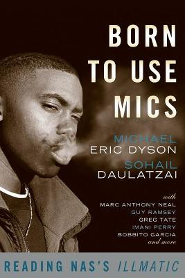 Born to Use Mics by Michael Dyson
