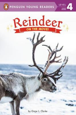 Reindeer: On the Move! by Ginjer L. Clarke