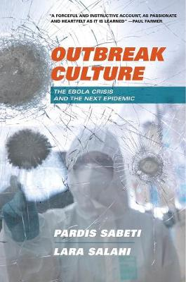 Outbreak Culture: The Ebola Crisis and the Next Epidemic by Pardis Sabeti