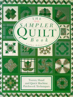 The Sampler Quilt Book by Lynne Edwards