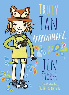 Truly Tan: #5 Hoodwinked! by Jen Storer