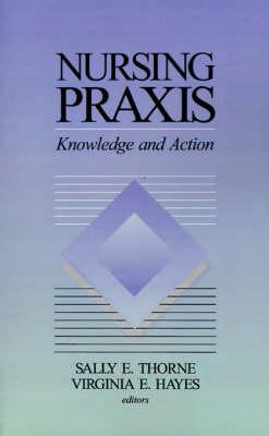 Nursing Praxis by Sally E. Thorne